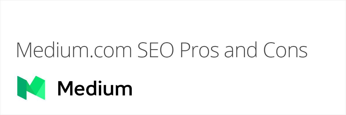 Medium SEO Pros And Cons