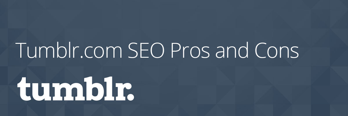 tumblr SEO Pros and Cons