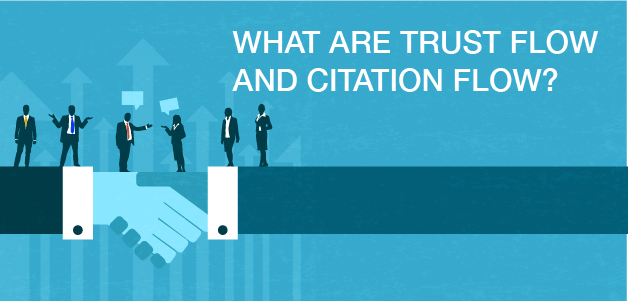 What are Trust Flow and Citation Flow?